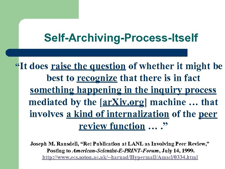 "Self-Archiving-Process-Itself ""It does raise the question of whether it might be best to recognize"