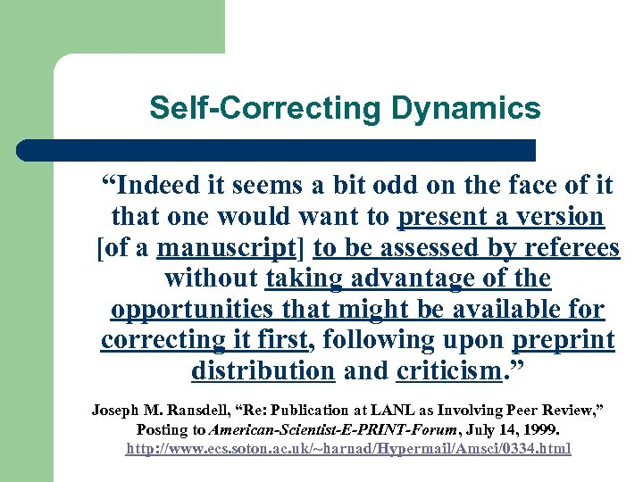 "Self-Correcting Dynamics ""Indeed it seems a bit odd on the face of it that"