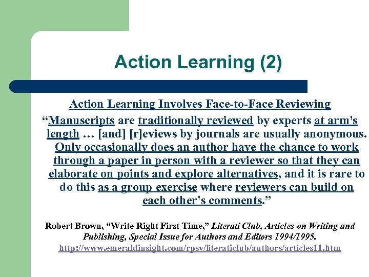 "Action Learning (2) Action Learning Involves Face-to-Face Reviewing ""Manuscripts are traditionally reviewed by experts"