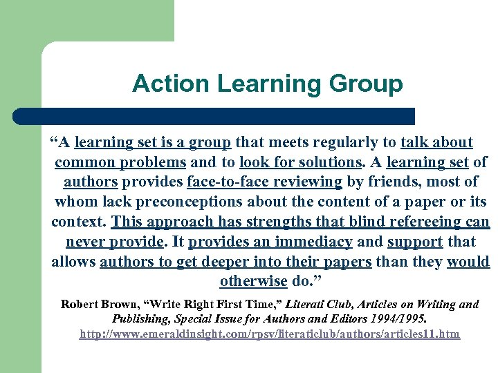 "Action Learning Group ""A learning set is a group that meets regularly to talk"
