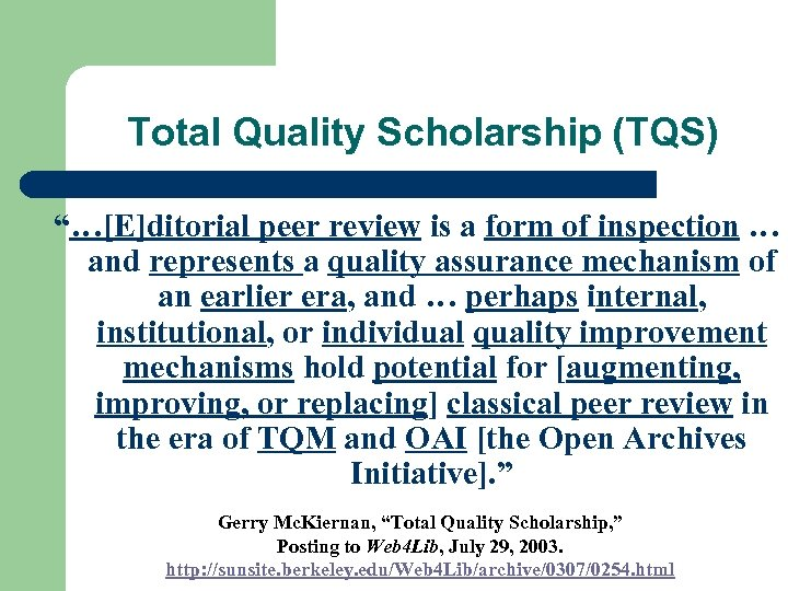 "Total Quality Scholarship (TQS) ""…[E]ditorial peer review is a form of inspection … and"