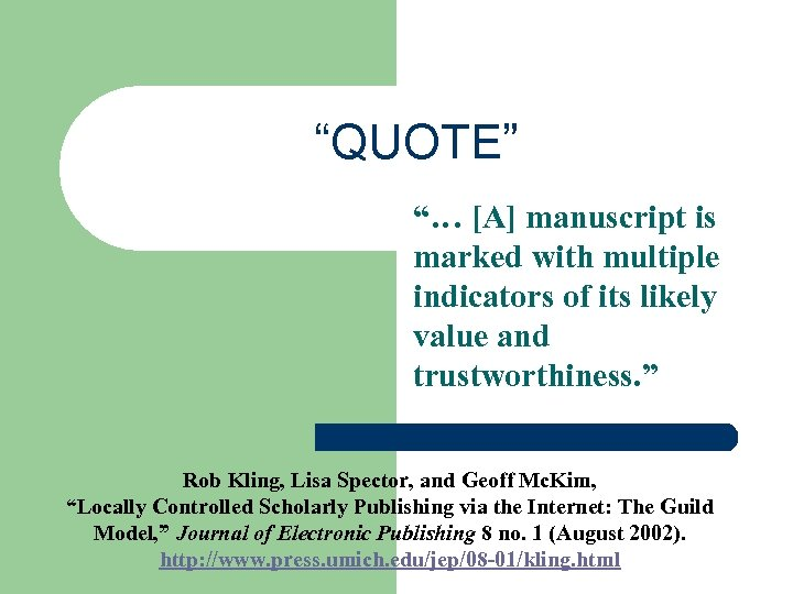 """QUOTE"" ""… [A] manuscript is marked with multiple indicators of its likely value and"