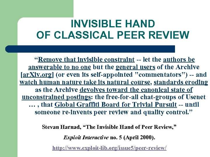 "INVISIBLE HAND OF CLASSICAL PEER REVIEW ""Remove that invisible constraint -- let the authors"