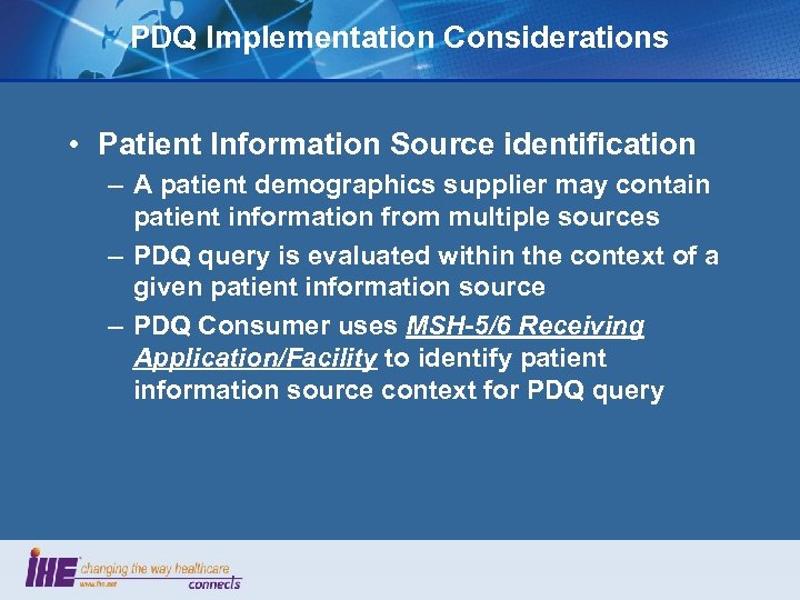 PDQ Implementation Considerations • Patient Information Source identification – A patient demographics supplier may