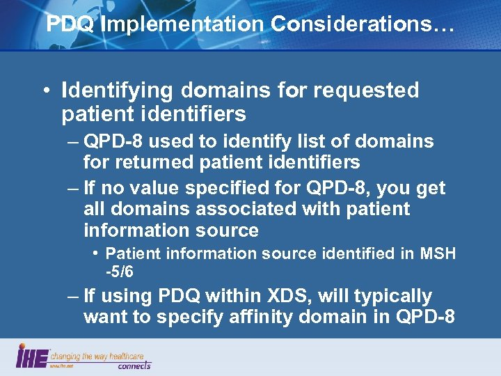 PDQ Implementation Considerations… • Identifying domains for requested patient identifiers – QPD-8 used to