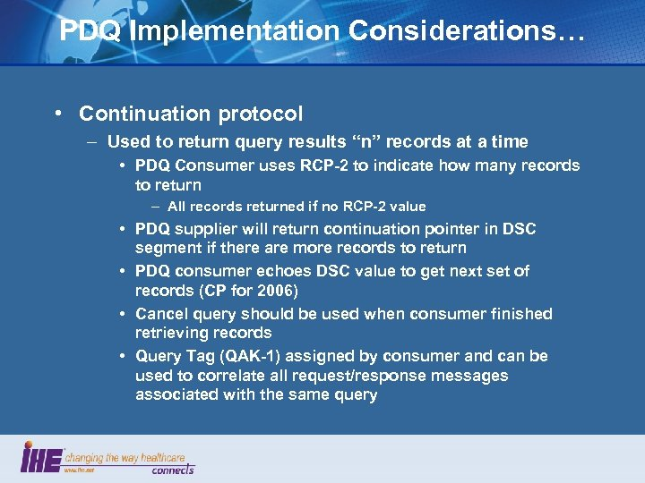 "PDQ Implementation Considerations… • Continuation protocol – Used to return query results ""n"" records"
