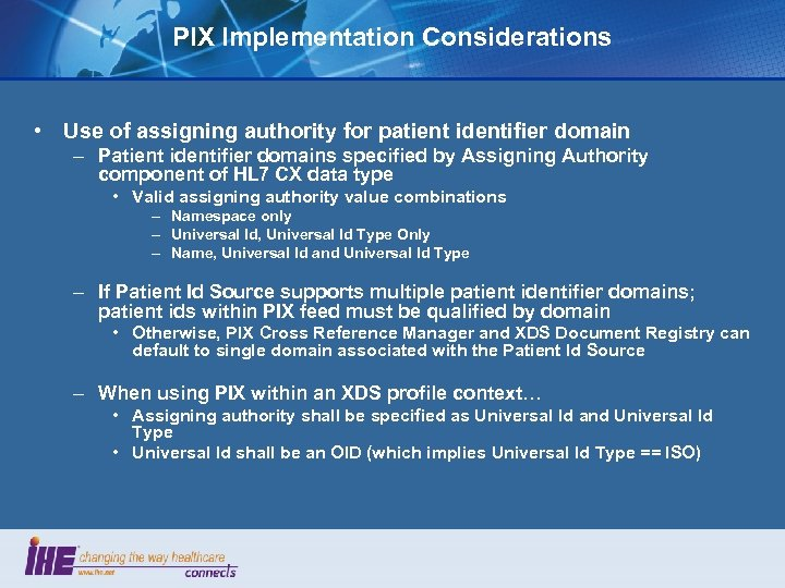 PIX Implementation Considerations • Use of assigning authority for patient identifier domain – Patient