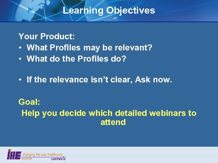 Learning Objectives Your Product: • What Profiles may be relevant? • What do the