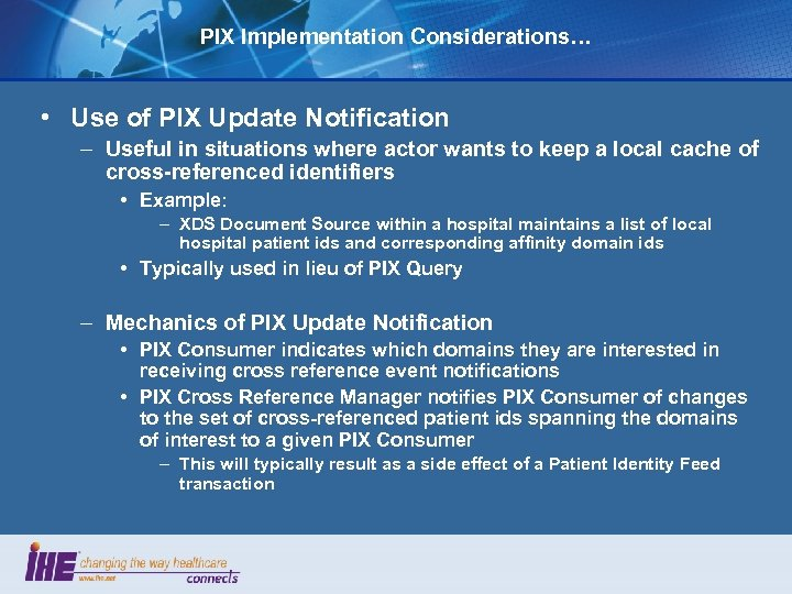 PIX Implementation Considerations… • Use of PIX Update Notification – Useful in situations where