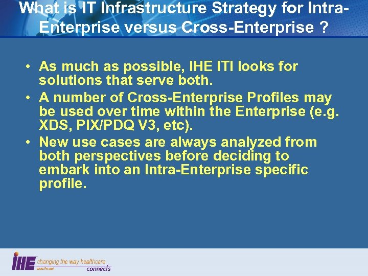 What is IT Infrastructure Strategy for Intra. Enterprise versus Cross-Enterprise ? • As much