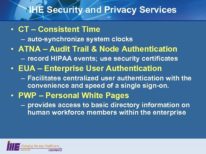 IHE Security and Privacy Services • CT – Consistent Time – auto-synchronize system clocks