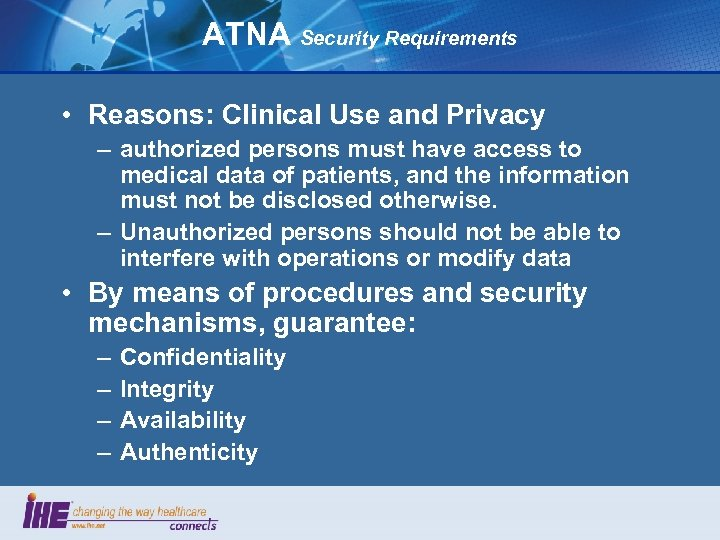 ATNA Security Requirements • Reasons: Clinical Use and Privacy – authorized persons must have