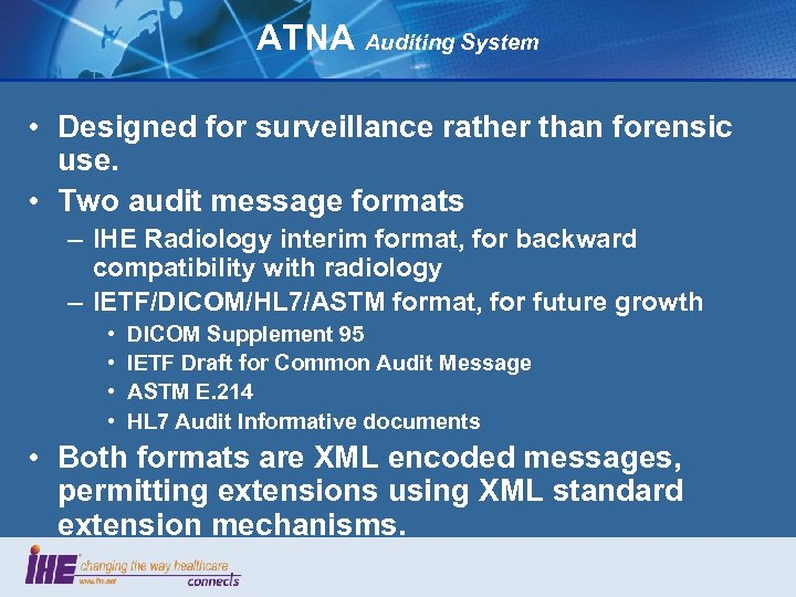 ATNA Auditing System • Designed for surveillance rather than forensic use. • Two audit