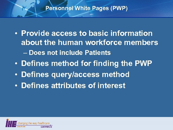 Personnel White Pages (PWP) • Provide access to basic information about the human workforce