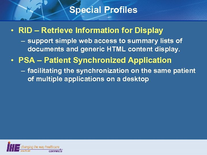 Special Profiles • RID – Retrieve Information for Display – support simple web access