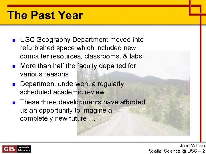 The Past Year n n USC Geography Department moved into refurbished space which included