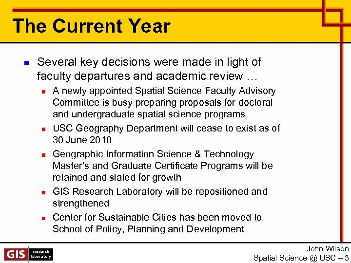 The Current Year n Several key decisions were made in light of faculty departures