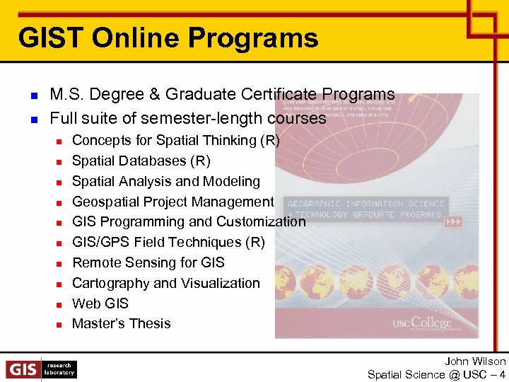 GIST Online Programs n n M. S. Degree & Graduate Certificate Programs Full suite