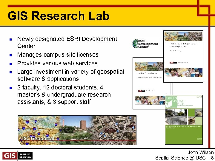 GIS Research Lab n n n Newly designated ESRI Development Center Manages campus site