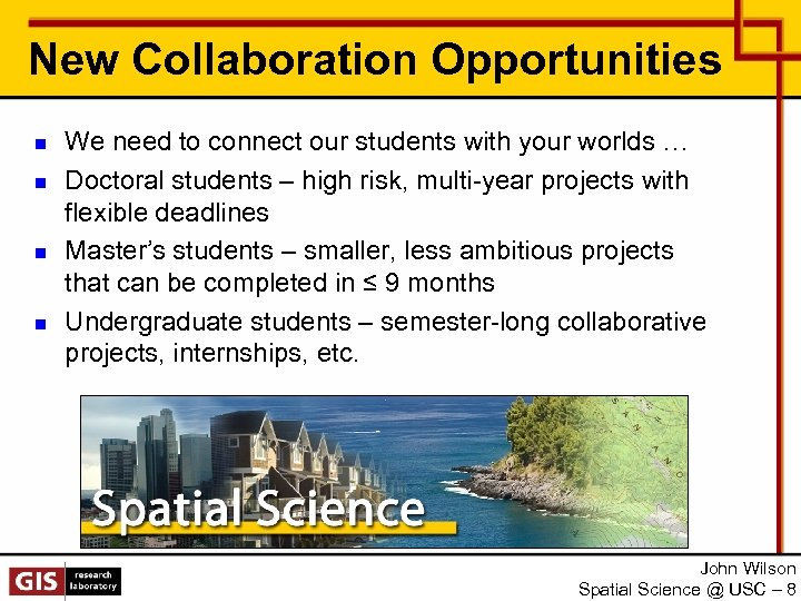New Collaboration Opportunities n n We need to connect our students with your worlds