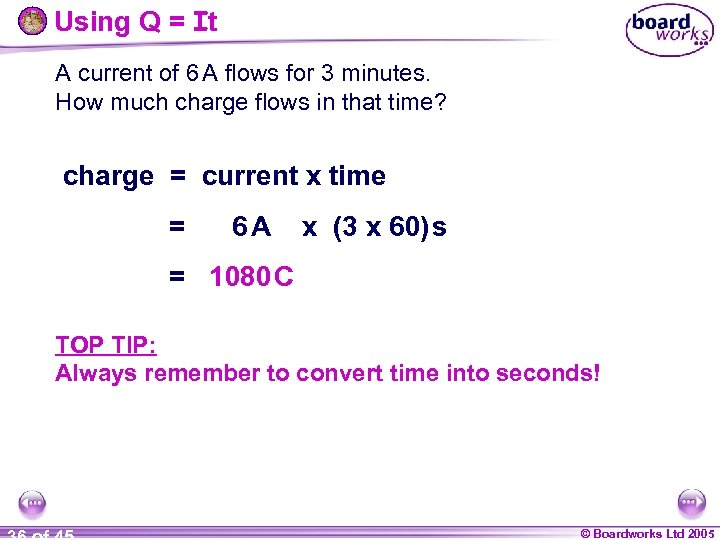 Using Q = It A current of 6 A flows for 3 minutes. How