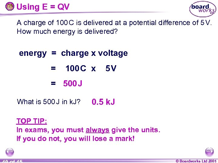 Using E = QV A charge of 100 C is delivered at a potential