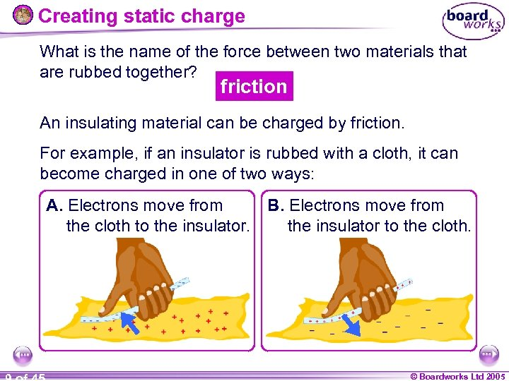 Creating static charge What is the name of the force between two materials that