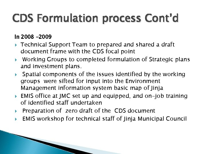 CDS Formulation process Cont'd In 2008 -2009 Technical Support Team to prepared and shared