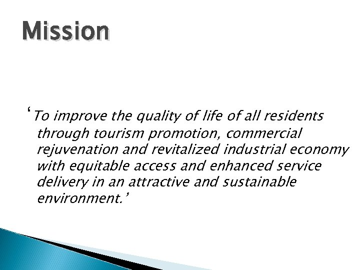 Mission 'To improve the quality of life of all residents through tourism promotion, commercial