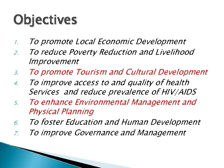 Objectives 1. 2. 3. 4. 5. 6. 7. To promote Local Economic Development To