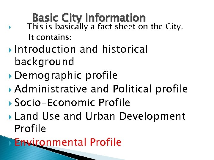 Basic City Information This is basically a fact sheet on the City. It