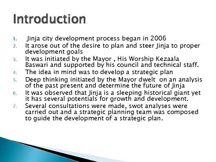 Introduction 1. 2. 3. 4. 5. 6. 7. Jinja city development process began in