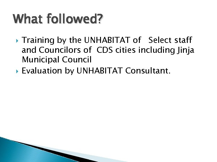 What followed? Training by the UNHABITAT of Select staff and Councilors of CDS cities