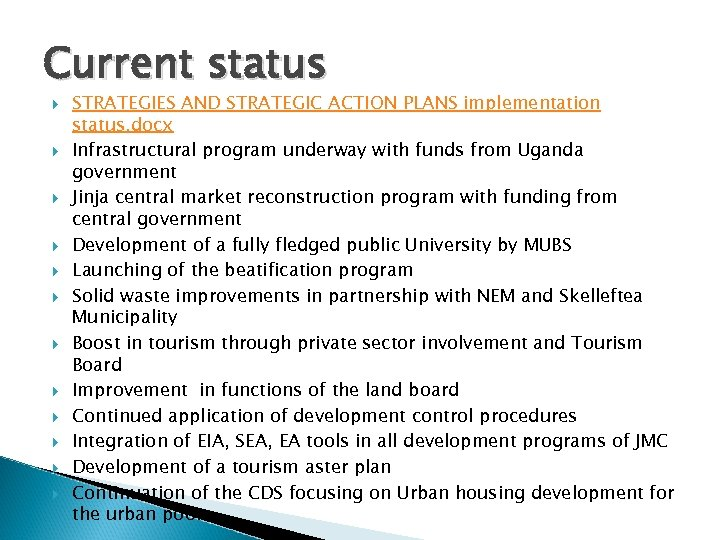 Current status STRATEGIES AND STRATEGIC ACTION PLANS implementation status. docx Infrastructural program underway with
