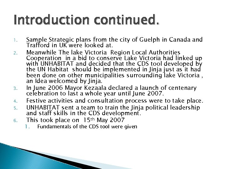 Introduction continued. 1. 2. 3. 4. 5. 6. Sample Strategic plans from the city
