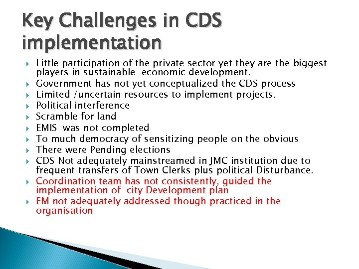 Key Challenges in CDS implementation Little participation of the private sector yet they are