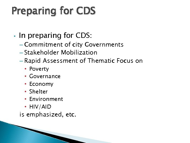 Preparing for CDS • In preparing for CDS: – Commitment of city Governments –