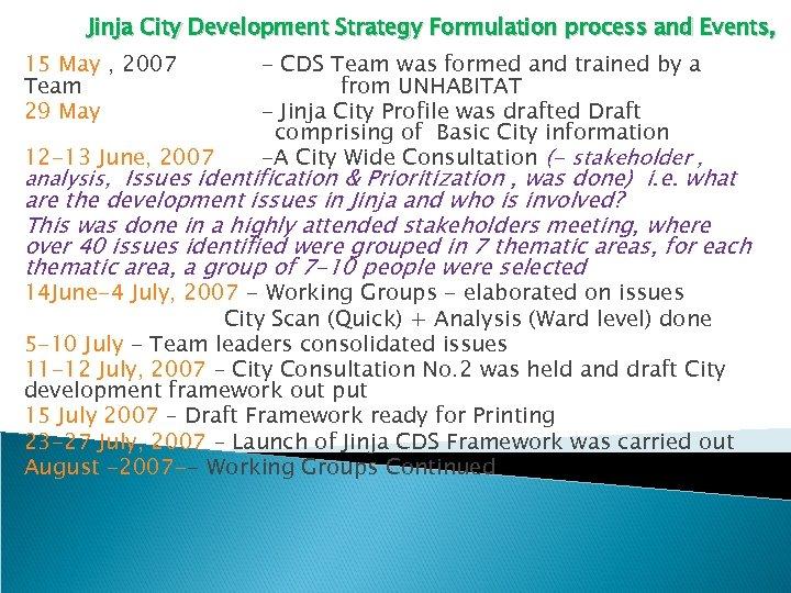 Jinja City Development Strategy Formulation process and Events, 15 May , 2007 Team 29