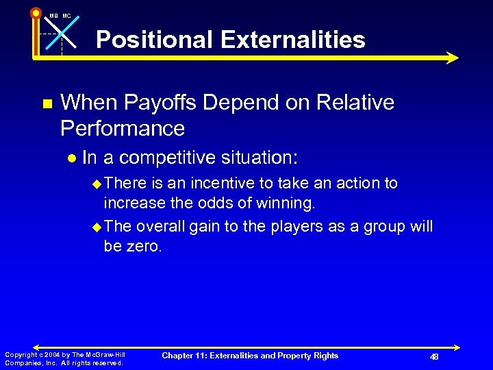 MB MC Positional Externalities n When Payoffs Depend on Relative Performance l In a