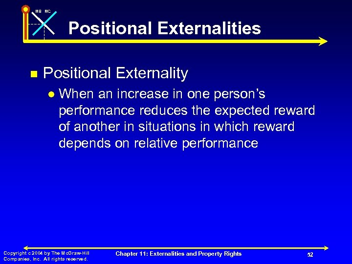 MB MC Positional Externalities n Positional Externality l When an increase in one person's