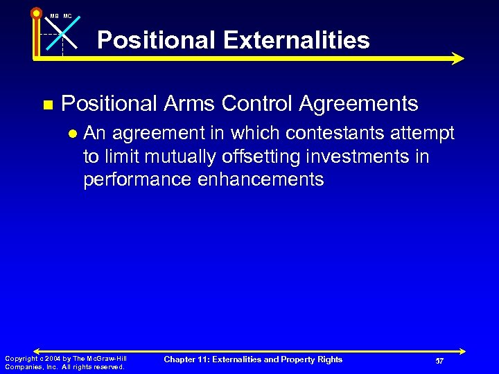 MB MC Positional Externalities n Positional Arms Control Agreements l An agreement in which