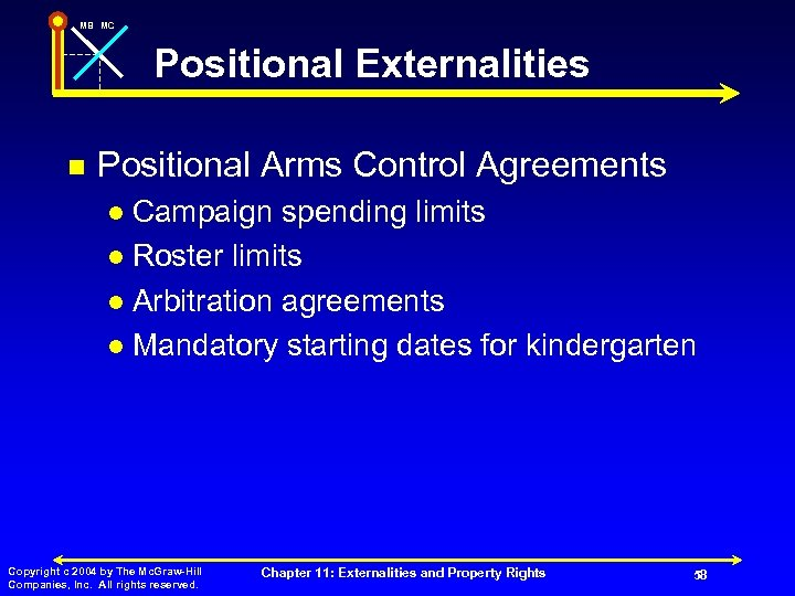 MB MC Positional Externalities n Positional Arms Control Agreements Campaign spending limits l Roster