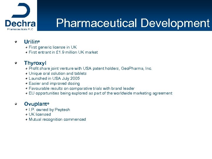 Pharmaceutical Development Urilin® First generic license in UK First entrant in £ 1. 9