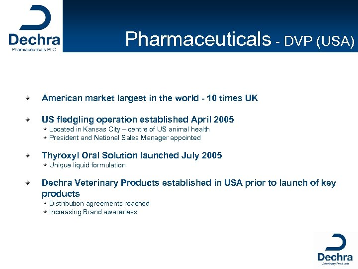 Pharmaceuticals - DVP (USA) American market largest in the world - 10 times UK