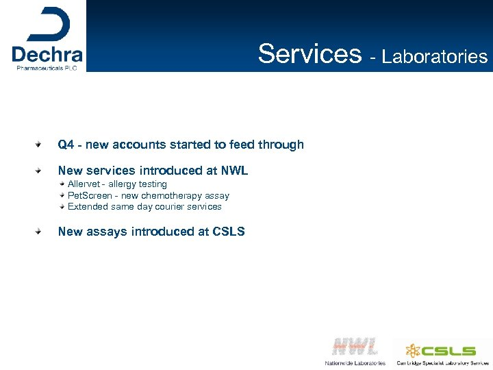 Services - Laboratories Q 4 - new accounts started to feed through New services