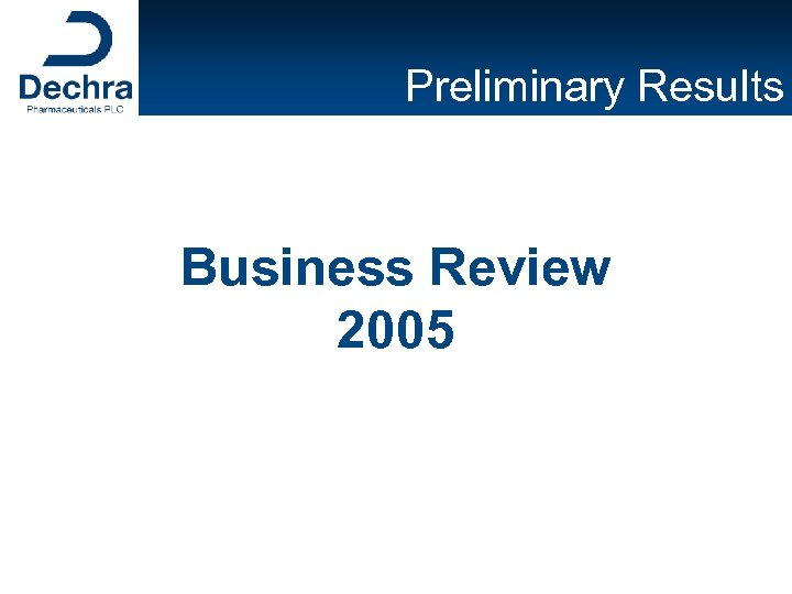 Preliminary Results Business Review 2005