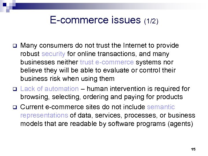E-commerce issues (1/2) q q q Many consumers do not trust the Internet to