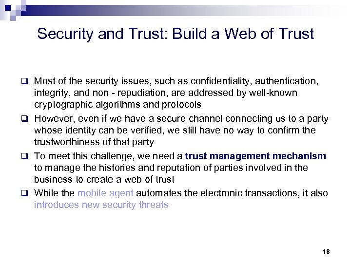 Security and Trust: Build a Web of Trust q Most of the security issues,