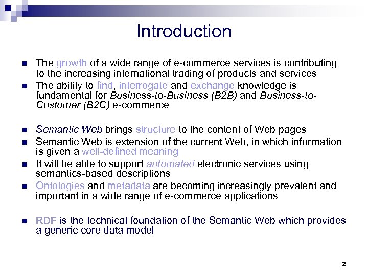 Introduction n n n The growth of a wide range of e-commerce services is