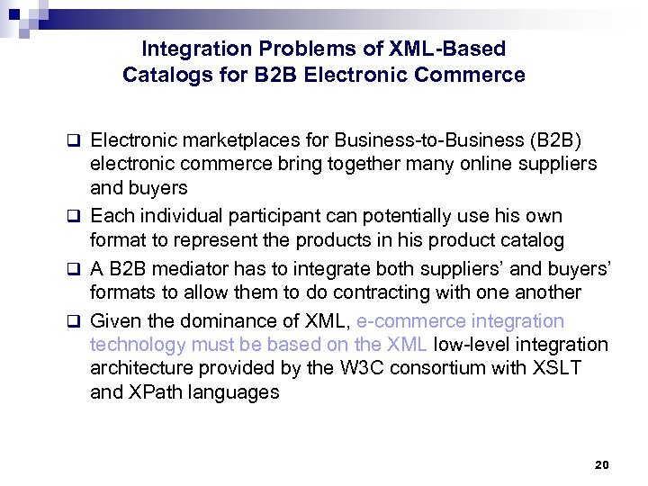 Integration Problems of XML-Based Catalogs for B 2 B Electronic Commerce q Electronic marketplaces